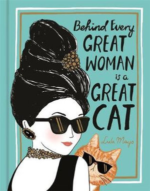 Behind every great woman is a cat book cover